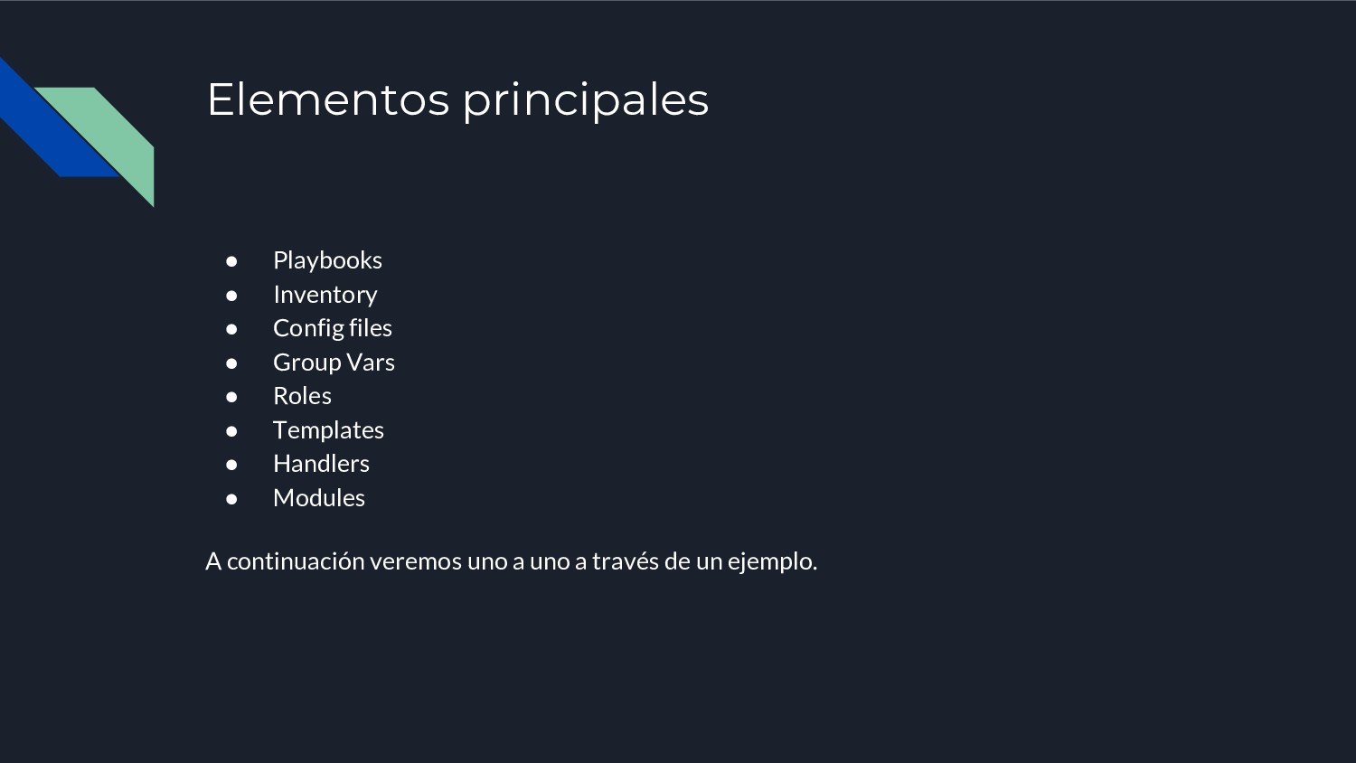 Elementos principales ● Playbooks ● Inventory ●...