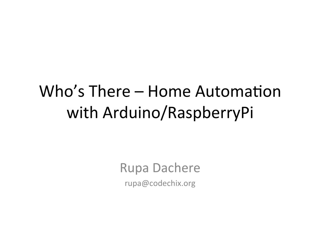Who's There – Home Automa1on  wi...