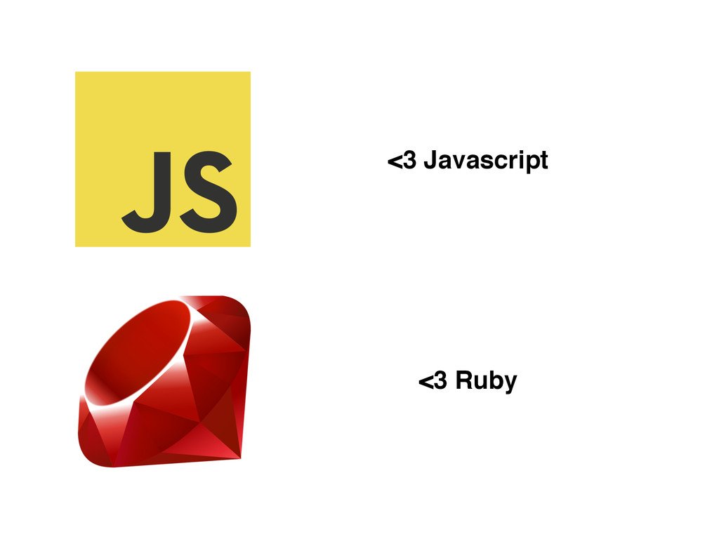 <3 Ruby <3 Javascript