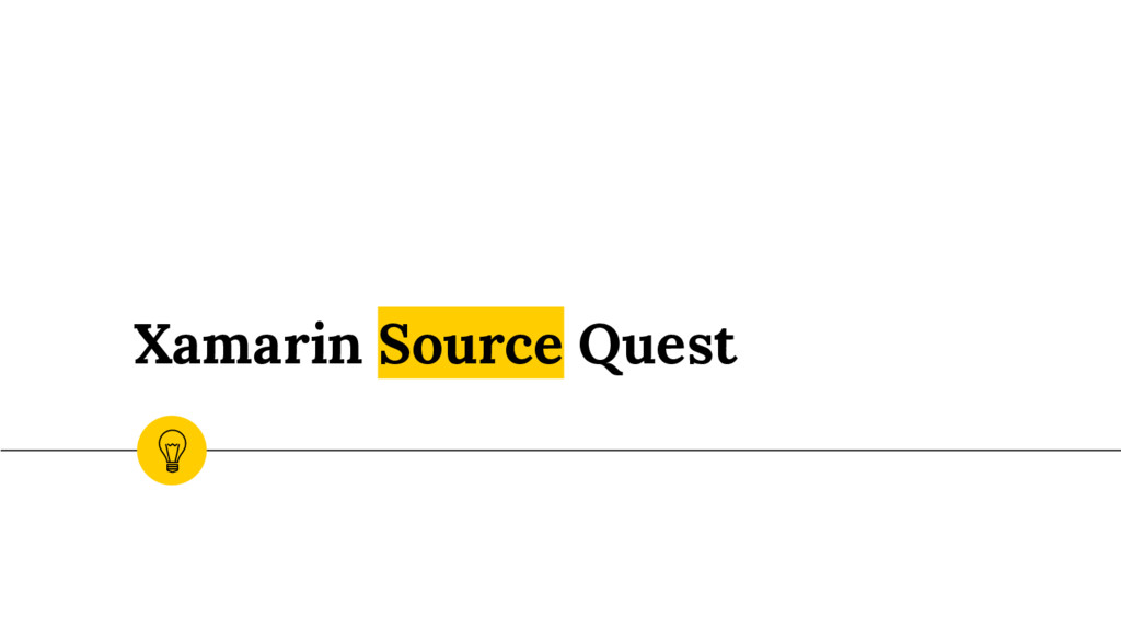 Xamarin Source Quest