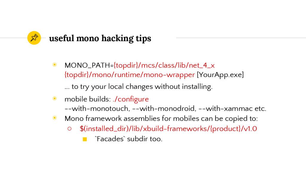 useful mono hacking tips ◉ MONO_PATH={topdir}/m...