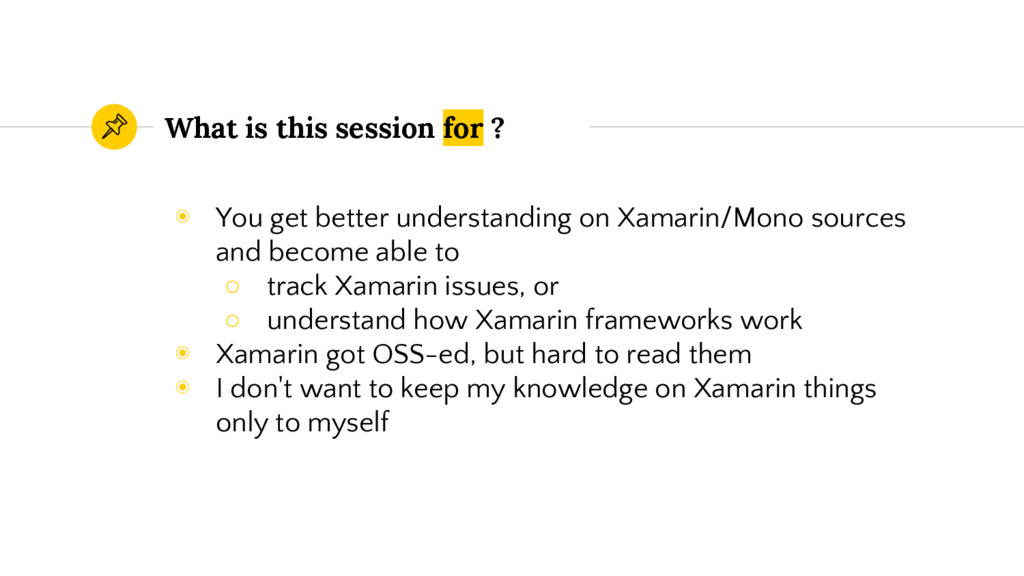 What is this session for ? ◉ You get better und...
