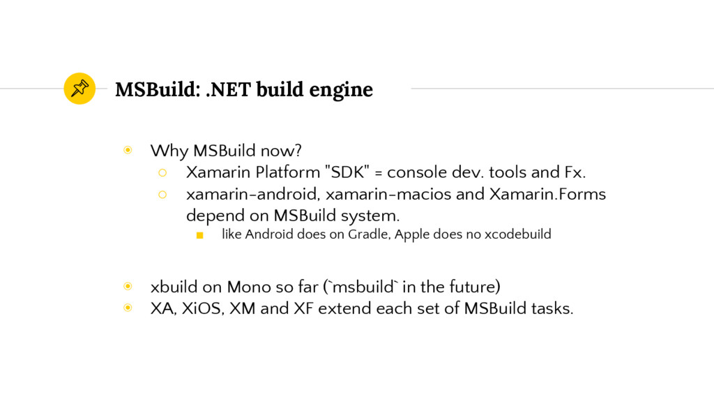 MSBuild: .NET build engine ◉ Why MSBuild now? ○...