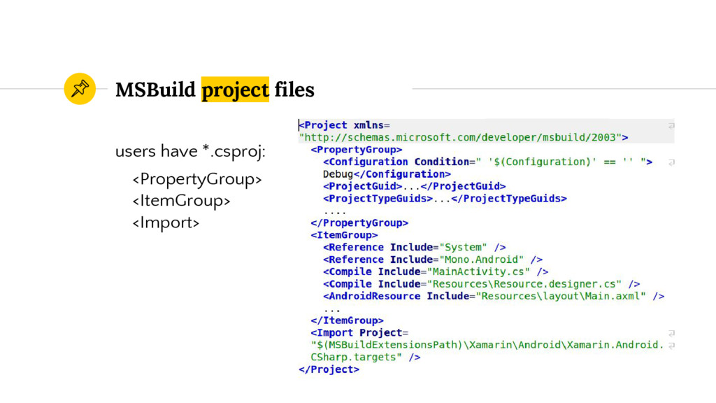 MSBuild project files users have *.csproj: <Pro...
