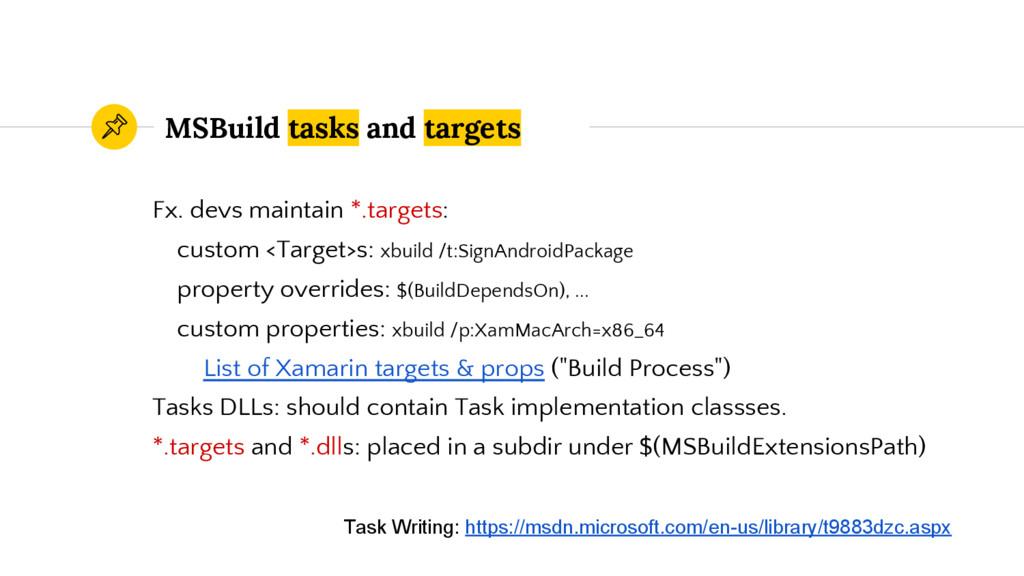 MSBuild tasks and targets Fx. devs maintain *.t...