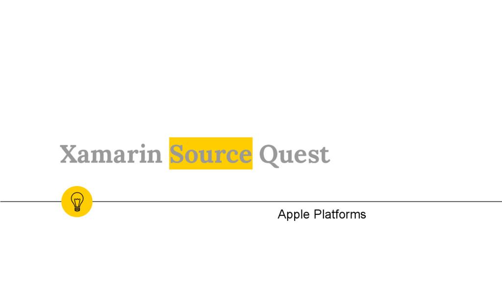 Xamarin Source Quest Apple Platforms