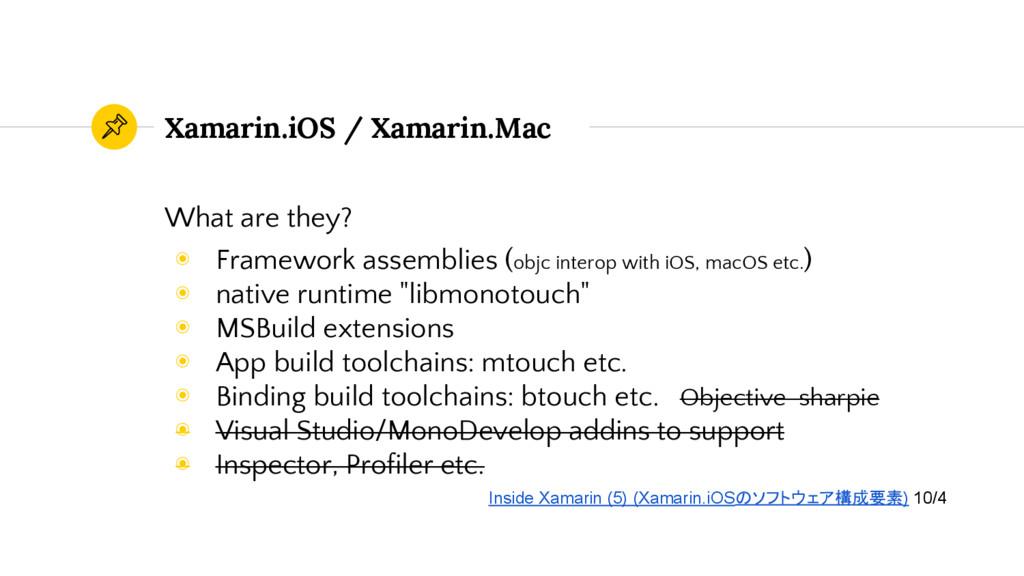 Xamarin.iOS / Xamarin.Mac What are they? ◉ Fram...