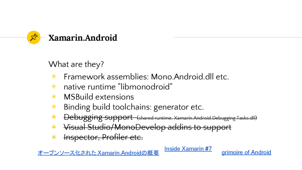 Xamarin.Android What are they? ◉ Framework asse...