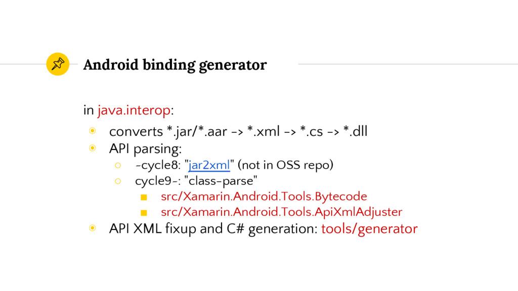 Android binding generator in java.interop: ◉ co...