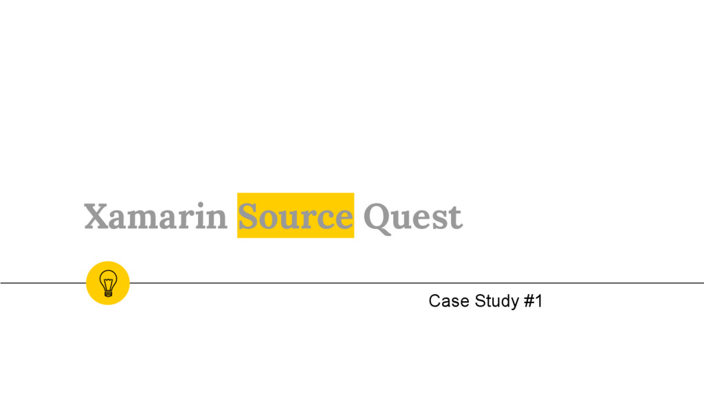 Xamarin Source Quest Case Study #1