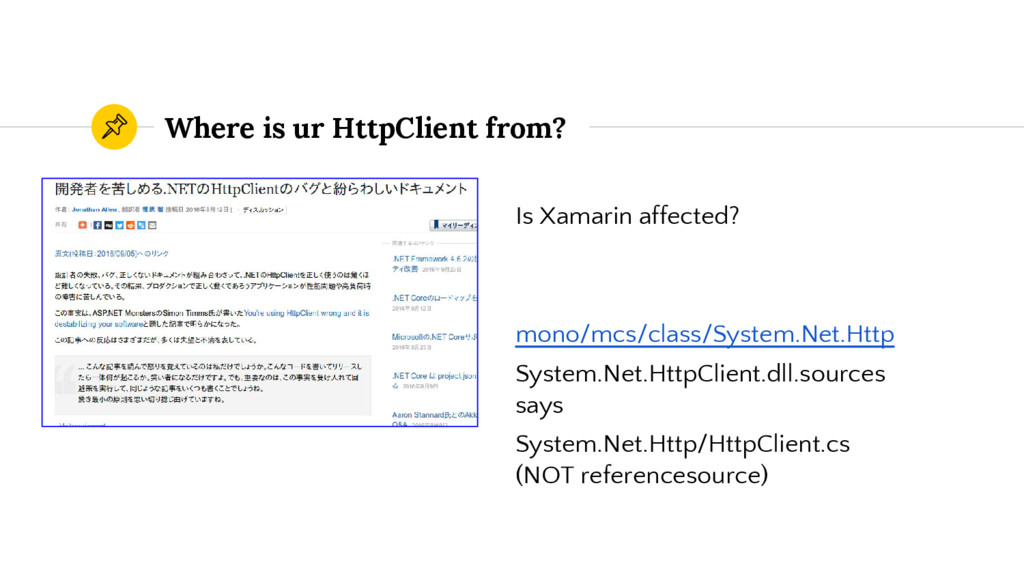 Where is ur HttpClient from? Is Xamarin affecte...