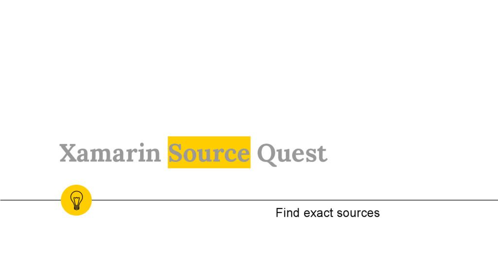 Xamarin Source Quest Find exact sources