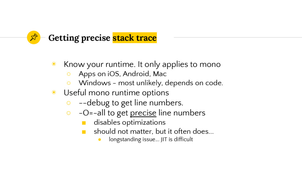 Getting precise stack trace ◉ Know your runtime...