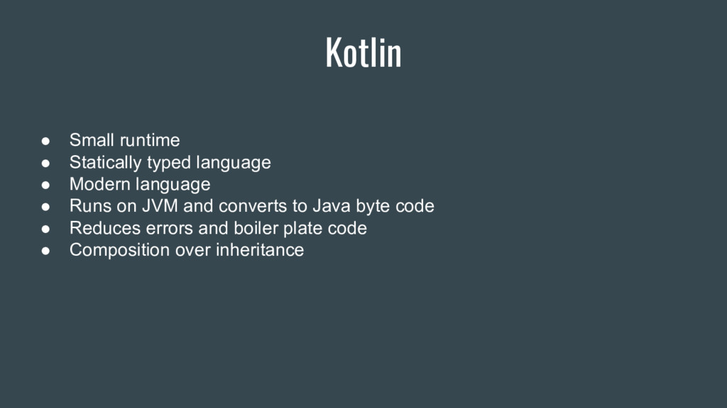 Kotlin ● Small runtime ● Statically typed langu...
