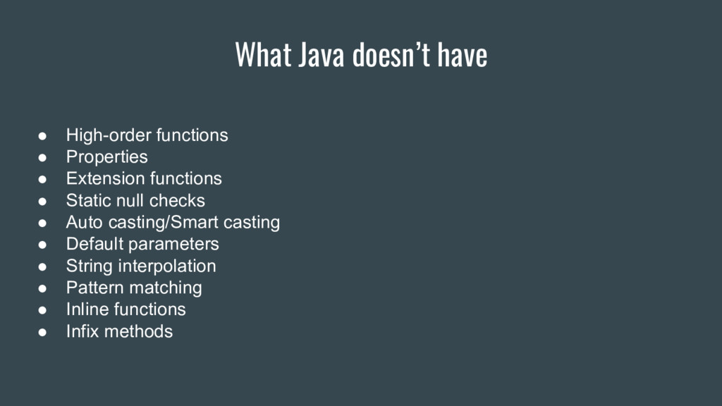 What Java doesn't have ● High-order functions ●...