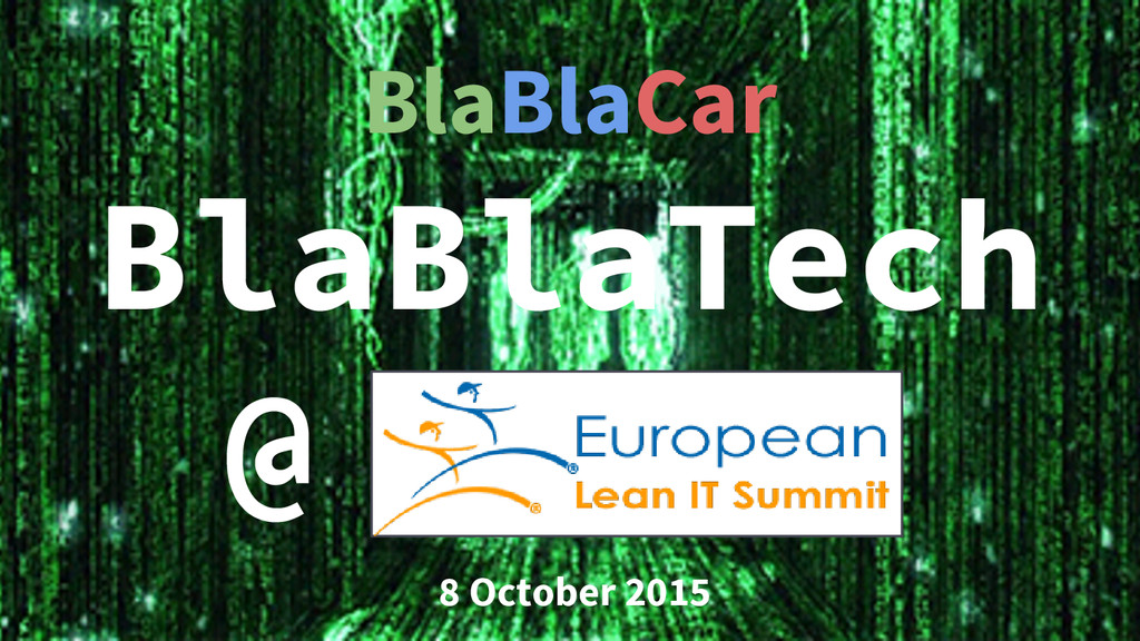 BlaBlaCar BlaBlaTech @ 8 October 2015