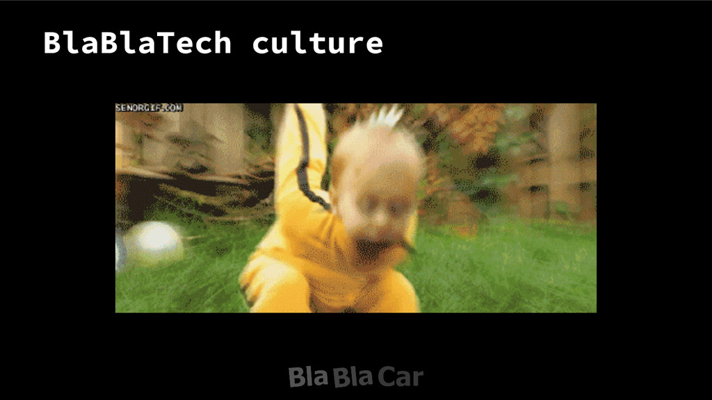 BlaBlaTech culture