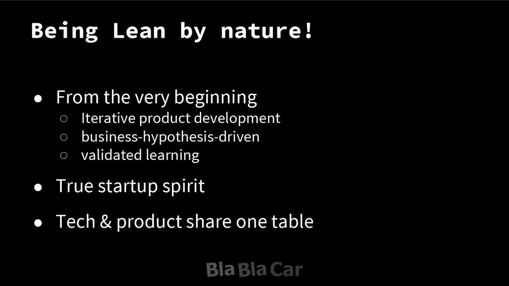 Being Lean by nature! ● From the very beginning...