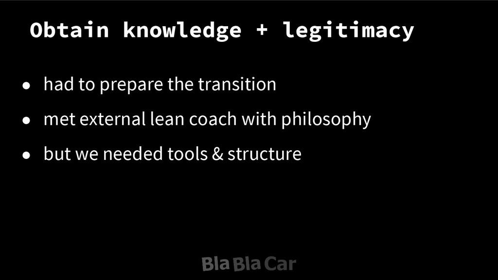 Obtain knowledge + legitimacy ● had to prepare ...
