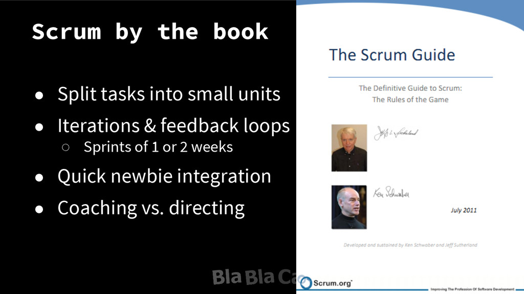 Scrum by the book ● Split tasks into small unit...