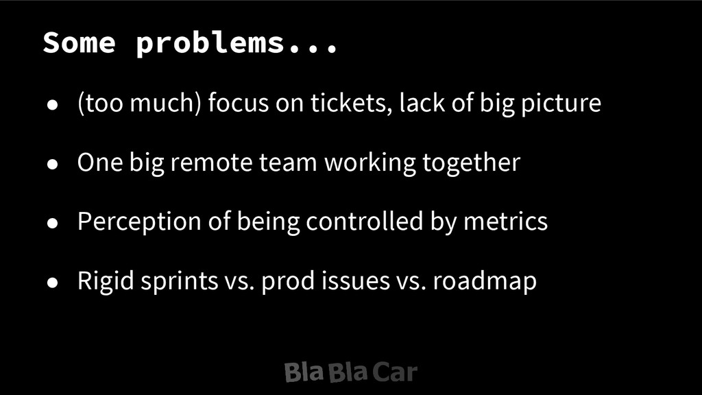Some problems... ● (too much) focus on tickets,...