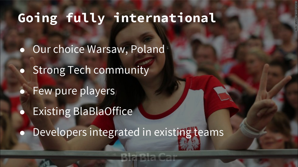 Going fully international ● Our choice Warsaw, ...