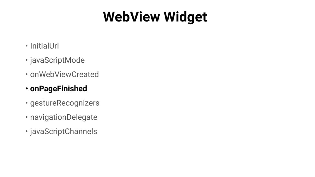 WebView Widget • InitialUrl • javaScriptMode • ...