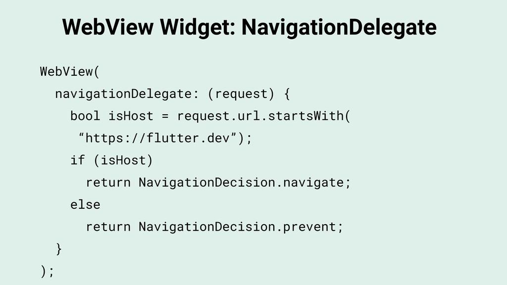 WebView Widget: NavigationDelegate WebView( nav...