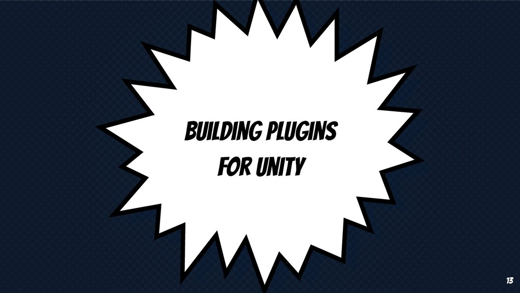 Building Plugins for Unity 13