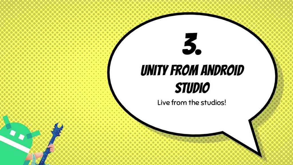 3. Unity from Android Studio Live from the stud...