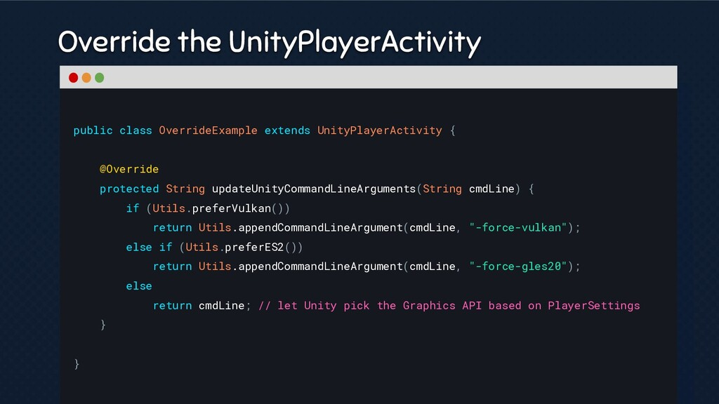 Override the UnityPlayerActivity public class O...