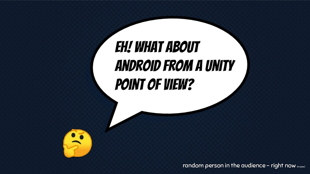Eh! What about Android from a Unity Point of v...