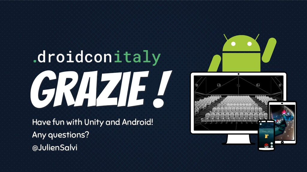 GraZie ! Have fun with Unity and Android! Any q...