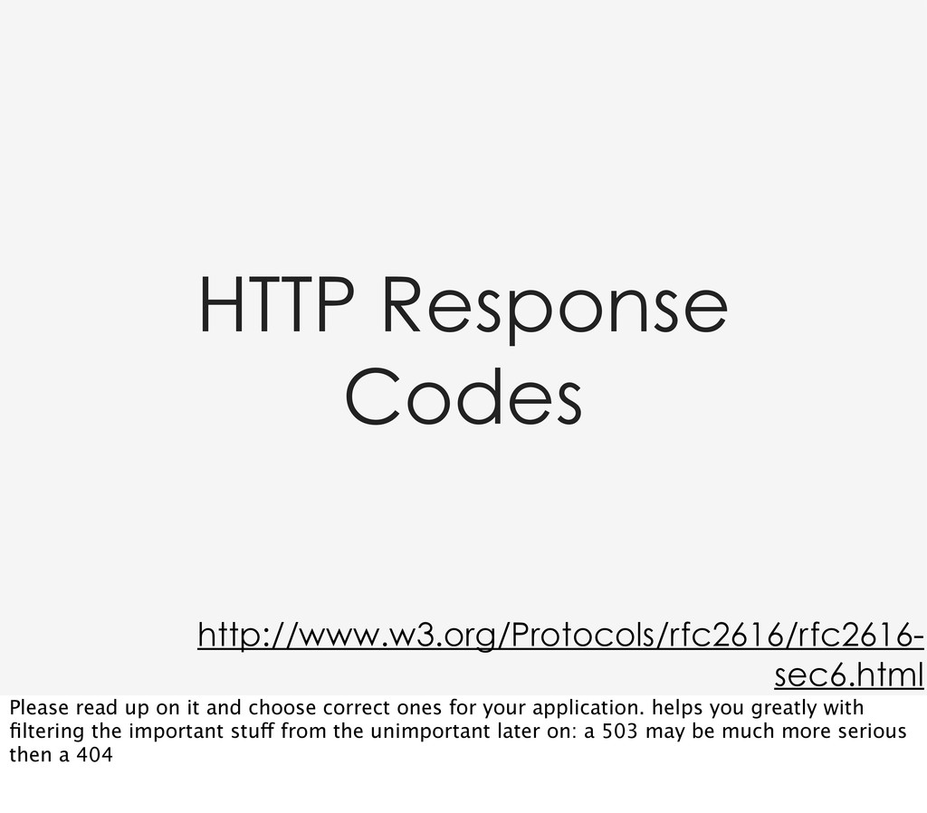 HTTP Response Codes http://www.w3.org/Protocols...