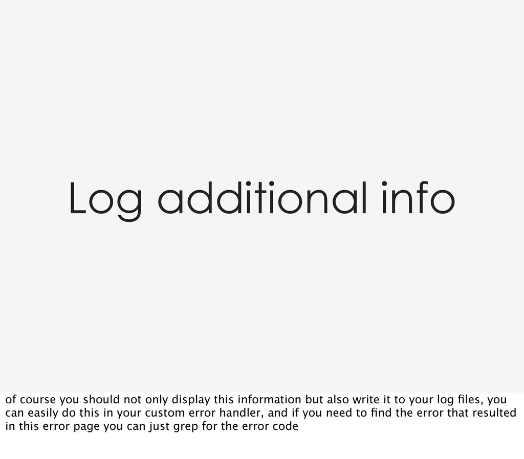 Log additional info of course you should not on...
