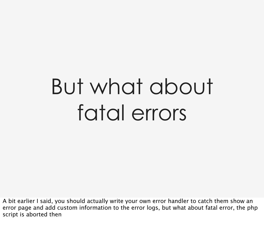 But what about fatal errors A bit earlier I sai...