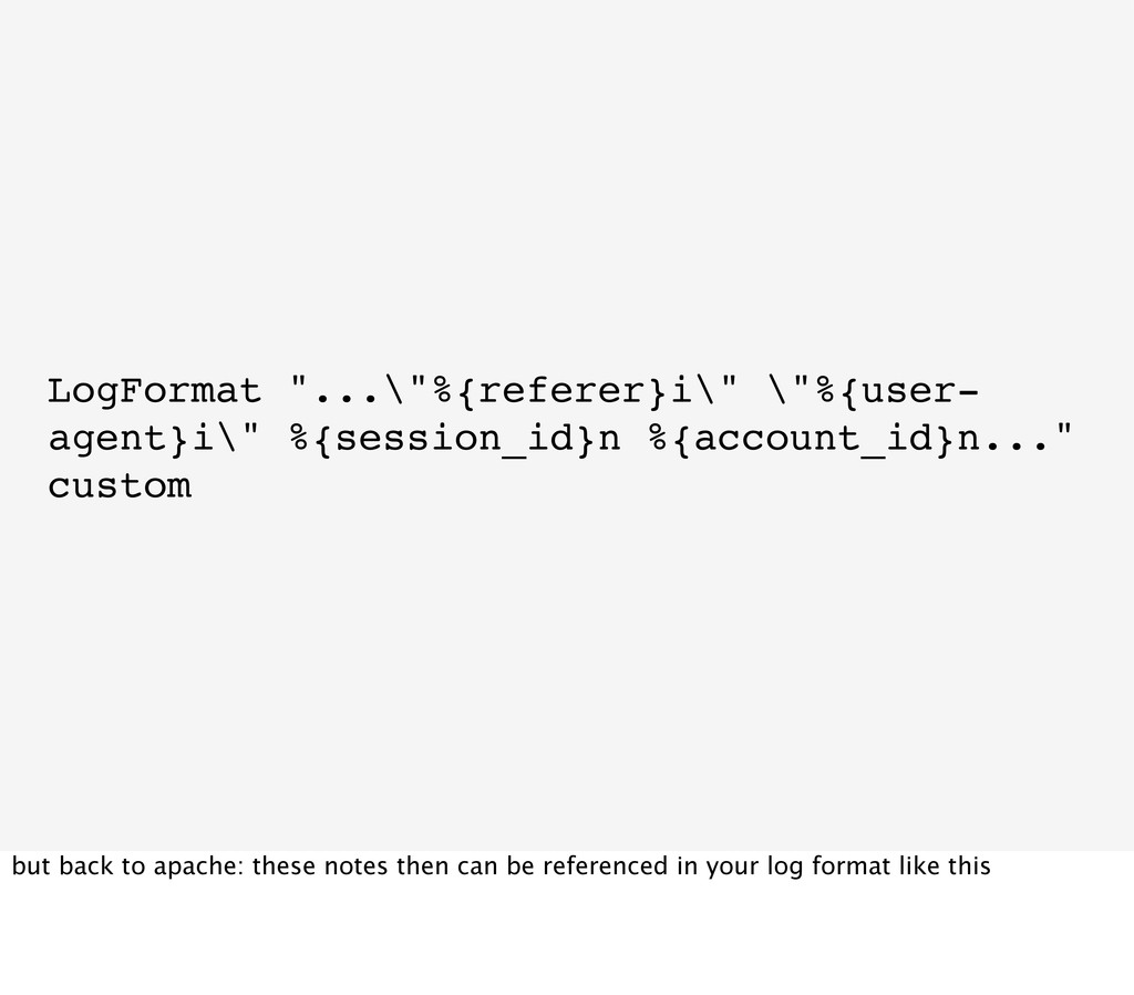 """LogFormat """"...\""""%{referer}i\"""" \""""%{user- agent}i..."""