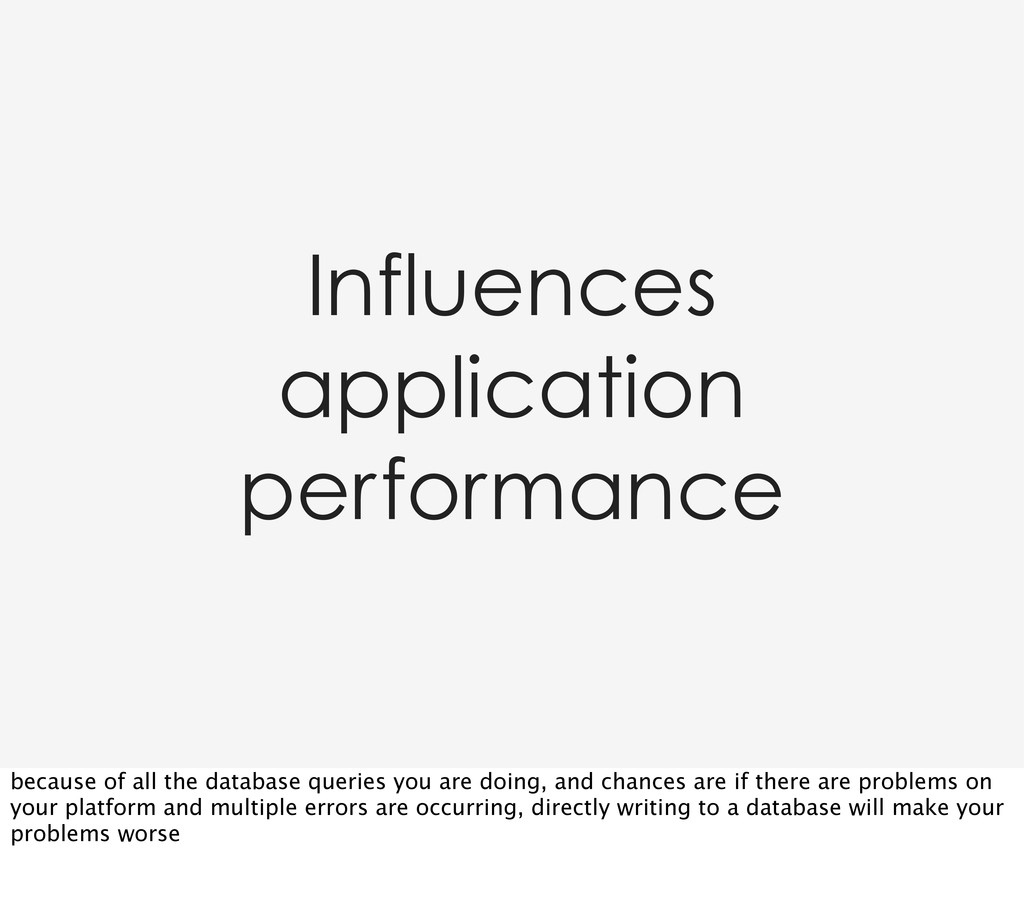 Influences application performance because of a...