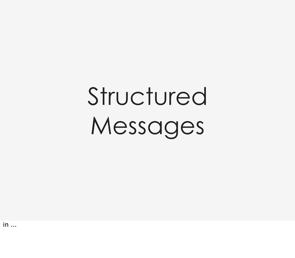 Structured Messages in ...