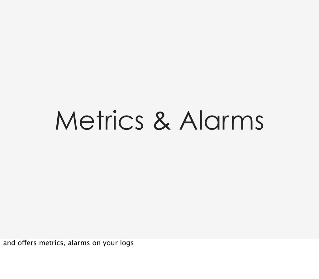 Metrics & Alarms and offers metrics, alarms on ...