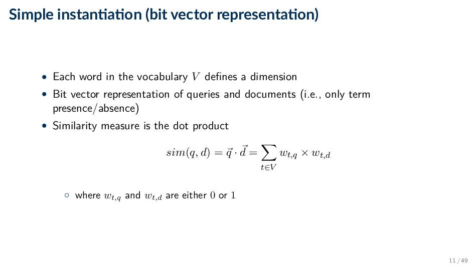 Simple instan a on (bit vector representa on) •...