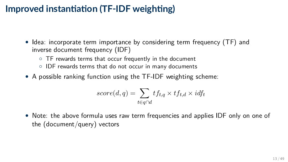 Improved instan a on (TF-IDF weigh ng) • Idea: ...