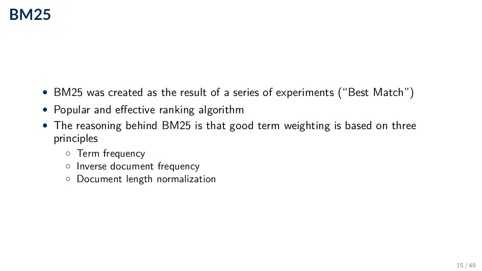 BM25 • BM25 was created as the result of a seri...