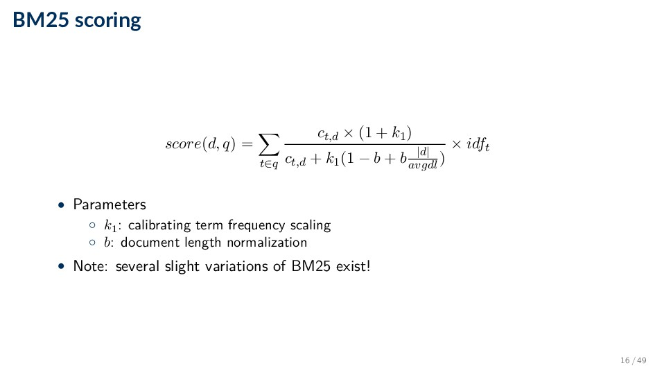 BM25 scoring score(d, q) = t∈q ct,d × (1 + k1) ...
