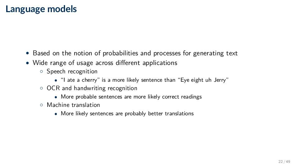Language models • Based on the notion of probab...