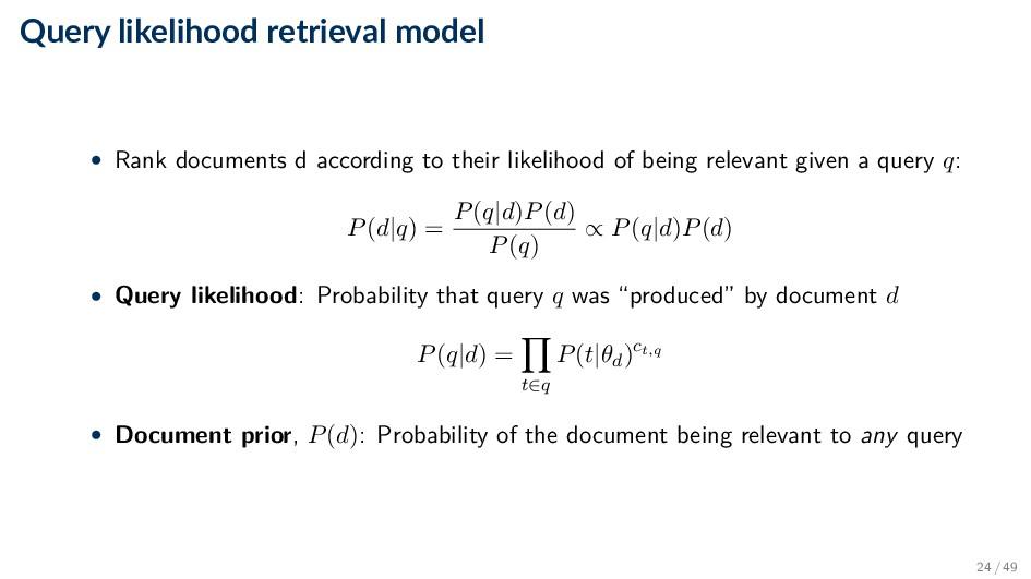 Query likelihood retrieval model • Rank documen...