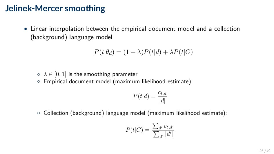 Jelinek-Mercer smoothing • Linear interpolation...