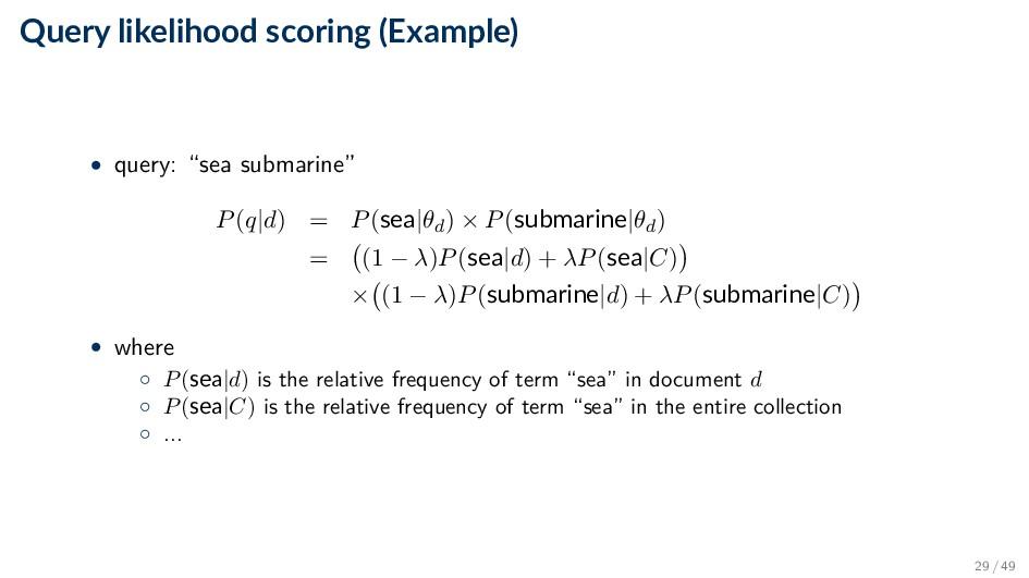 "Query likelihood scoring (Example) • query: ""se..."