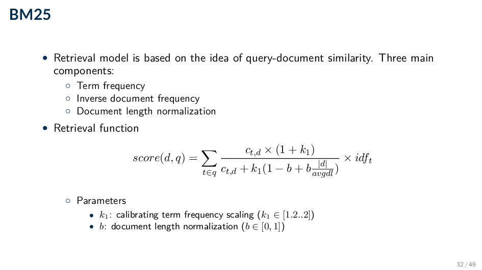 BM25 • Retrieval model is based on the idea of ...