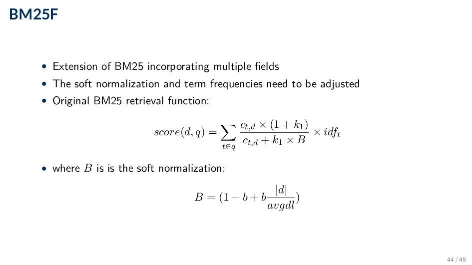BM25F • Extension of BM25 incorporating multipl...